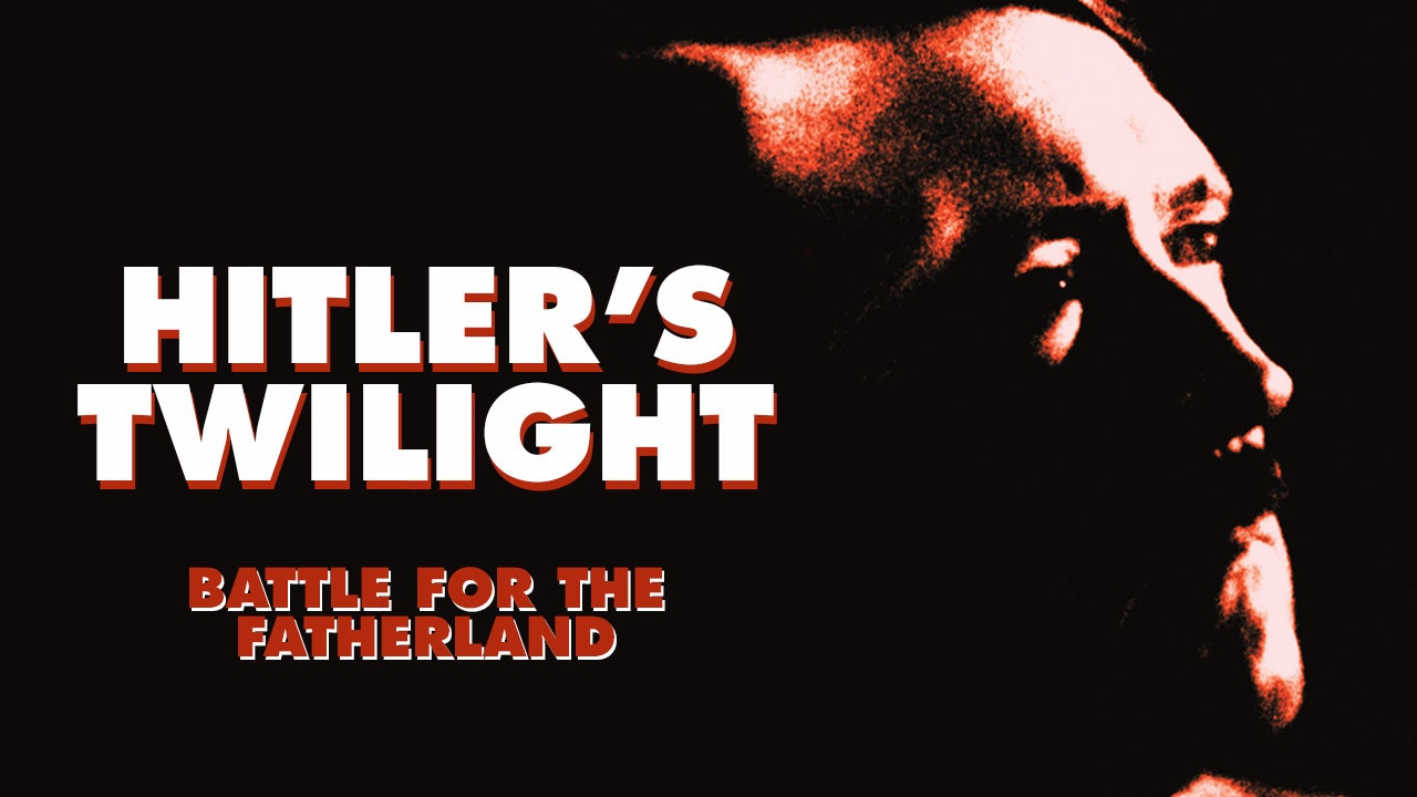 Hitler's Twilight: Battle for the Fatherland