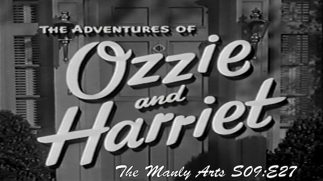 "Ozzie & Harriet ""Manly Arts"""