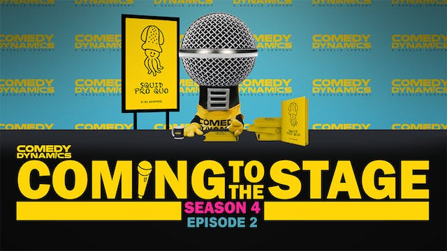 Coming to the Stage: Episode 402