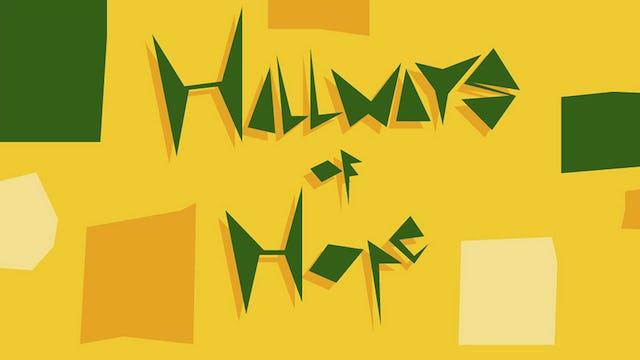 Hallways of Hope