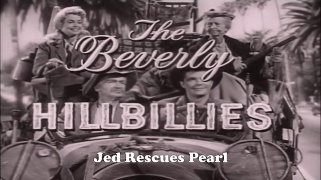 "Beverly Hillbillies ""Jed Rescues Pearl"""