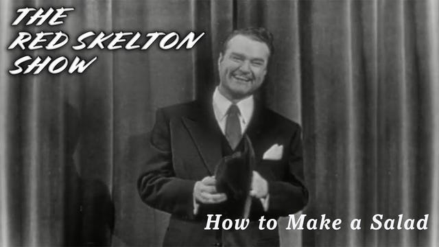 The Red Skelton Show - How to Make a Salad