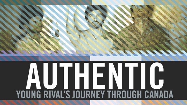 Authentic: Young Rival's Journey Through Canada