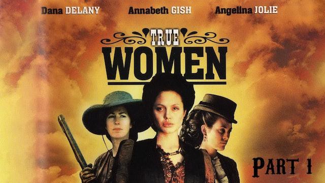 True Women- Part One