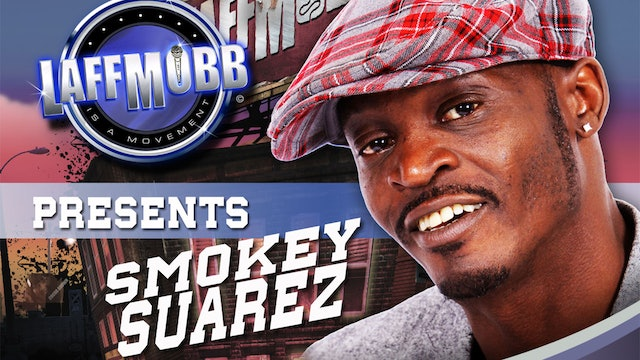 LAFF MOBB Presents Smokey Suarez