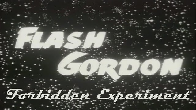 "Flash Gordon ""Forbidden Experiment"""