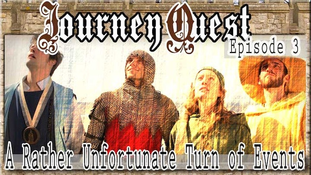 JourneyQuest (Episode 3: A Rather Unfortunate Turn of Events)