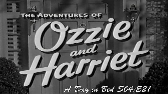 """Ozzie & Harriet """"A Day in Bed"""""""