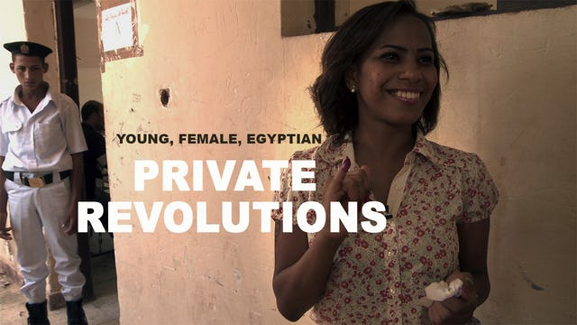 Private Revolutions: Young, Female, Egyptian