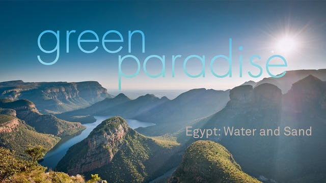 Green Paradise Ep 5 - Egypt: Water and Sand