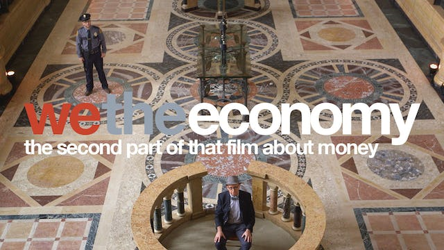 We The Economy: The Second Part of That Film About Money