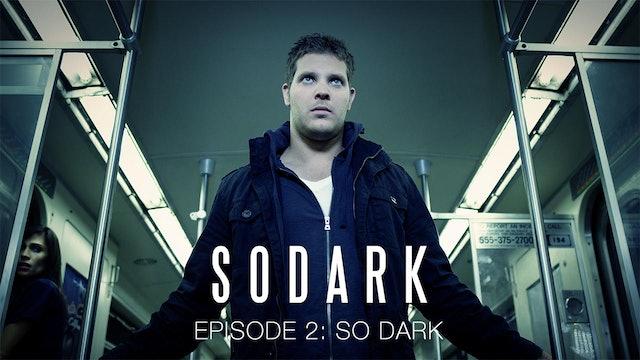 """So Dark Episode #2 """"So Dark"""""""