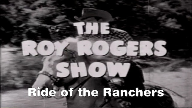 "The Roy Rogers Show ""Ride of the Ranchers"""