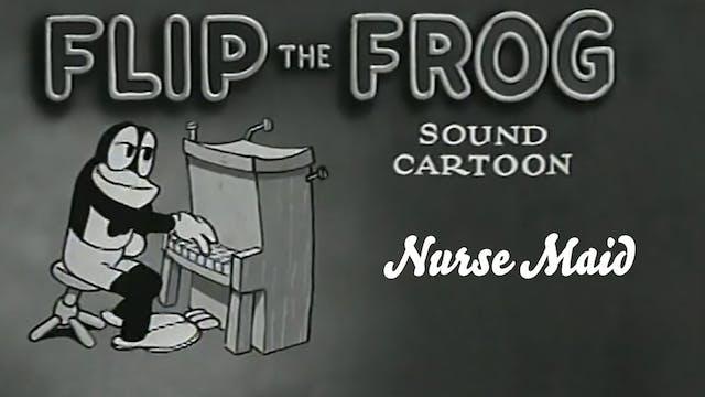 Flip the Frog: NurseMaid