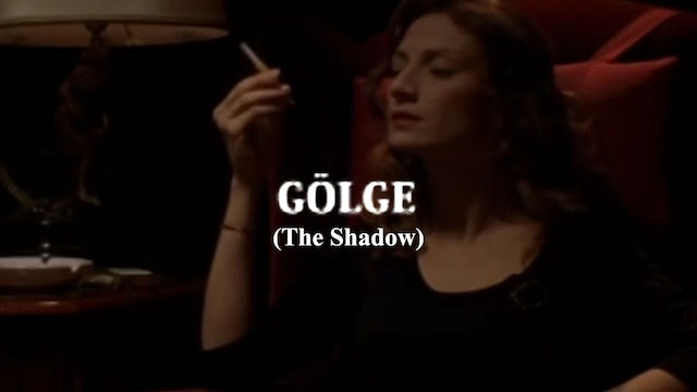 Golge (The Shadow)