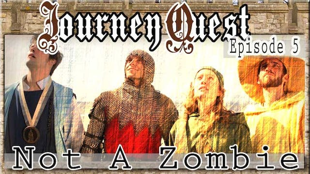JourneyQuest (Episode 5: Not a Zombie)