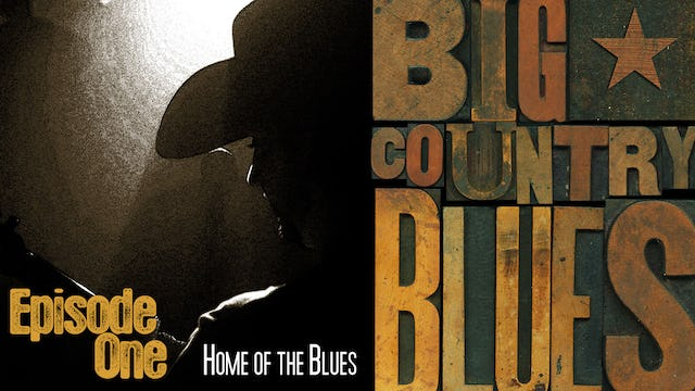 Big Country Blues (Season 1: Episode 1: Home of the Blues)