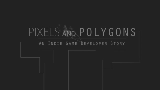 PixelsAndPolygons: An Indie Game Developer Story