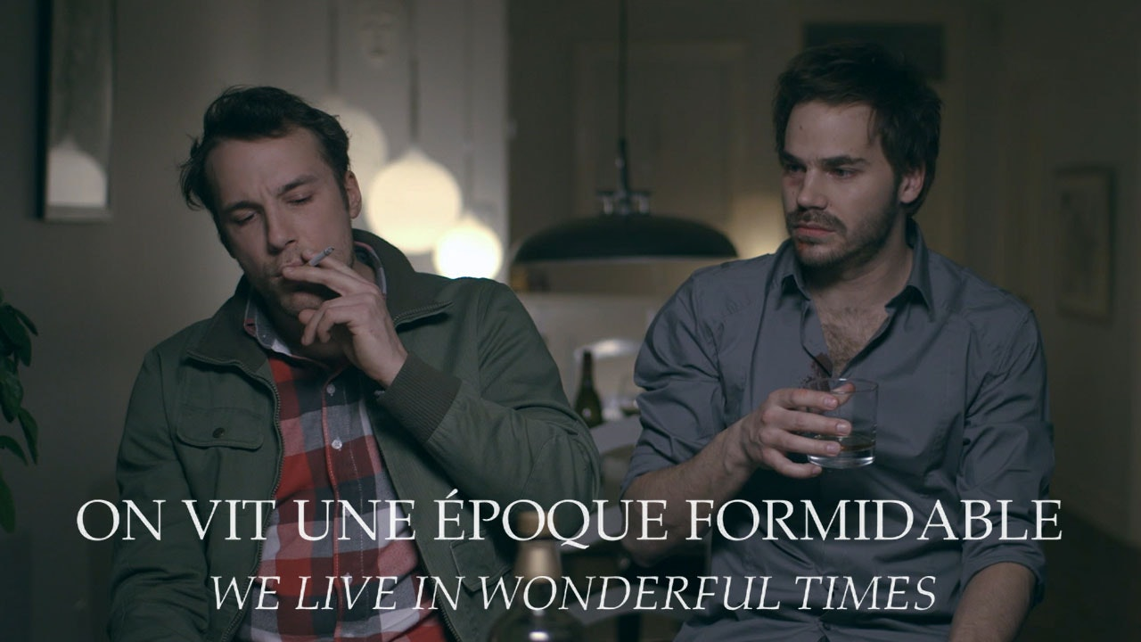 On vit une époque formidable (We Live in Wonderful Times)