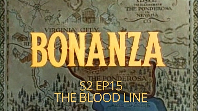 Bonanza: Season 2, Episode 15 - The Blood Line