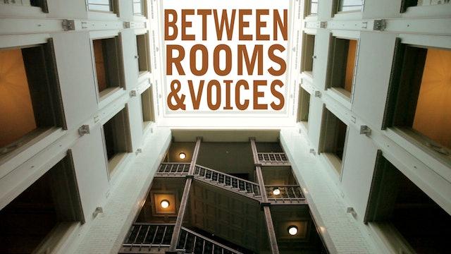 Between Rooms & Voices