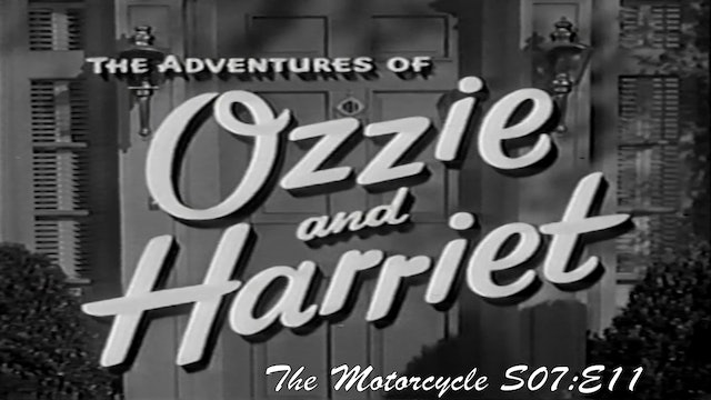 "Ozzie & Harriet ""The Motorcycle"""