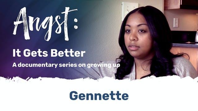 Angst: It Gets Better - Geannette