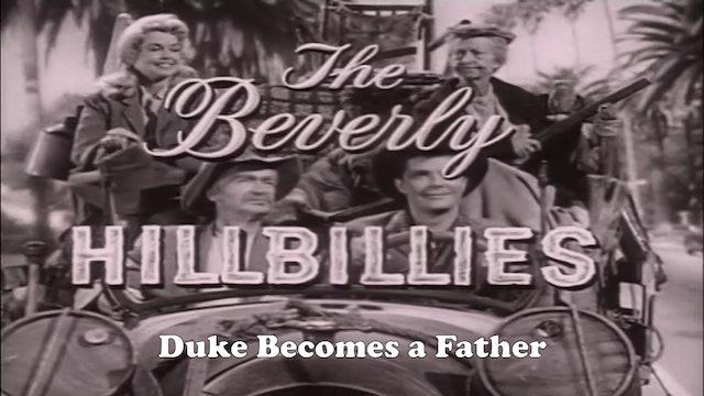 "Beverly Hillbillies ""Duke Becomes a Father"""