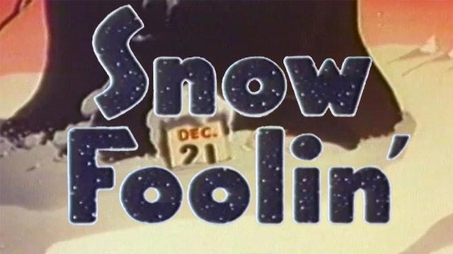 Snow Foolin'