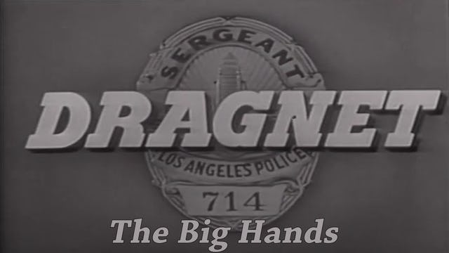 "Dragnet ""The Big Hands"""
