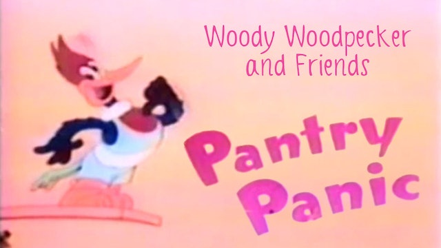 Woody Woodpecker and Friends: Pantry Panic