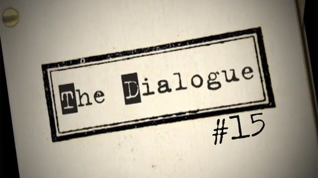 The Dialogue - 15