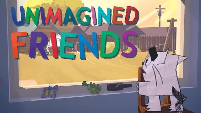 Unimagined Friends