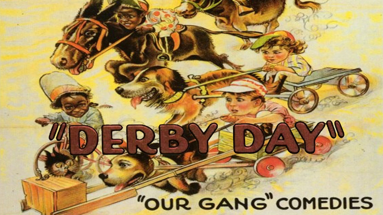 "Our Gang ""Derby Day"""