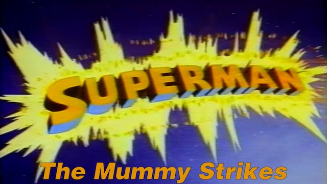 "Superman ""The Mummy Strikes"""