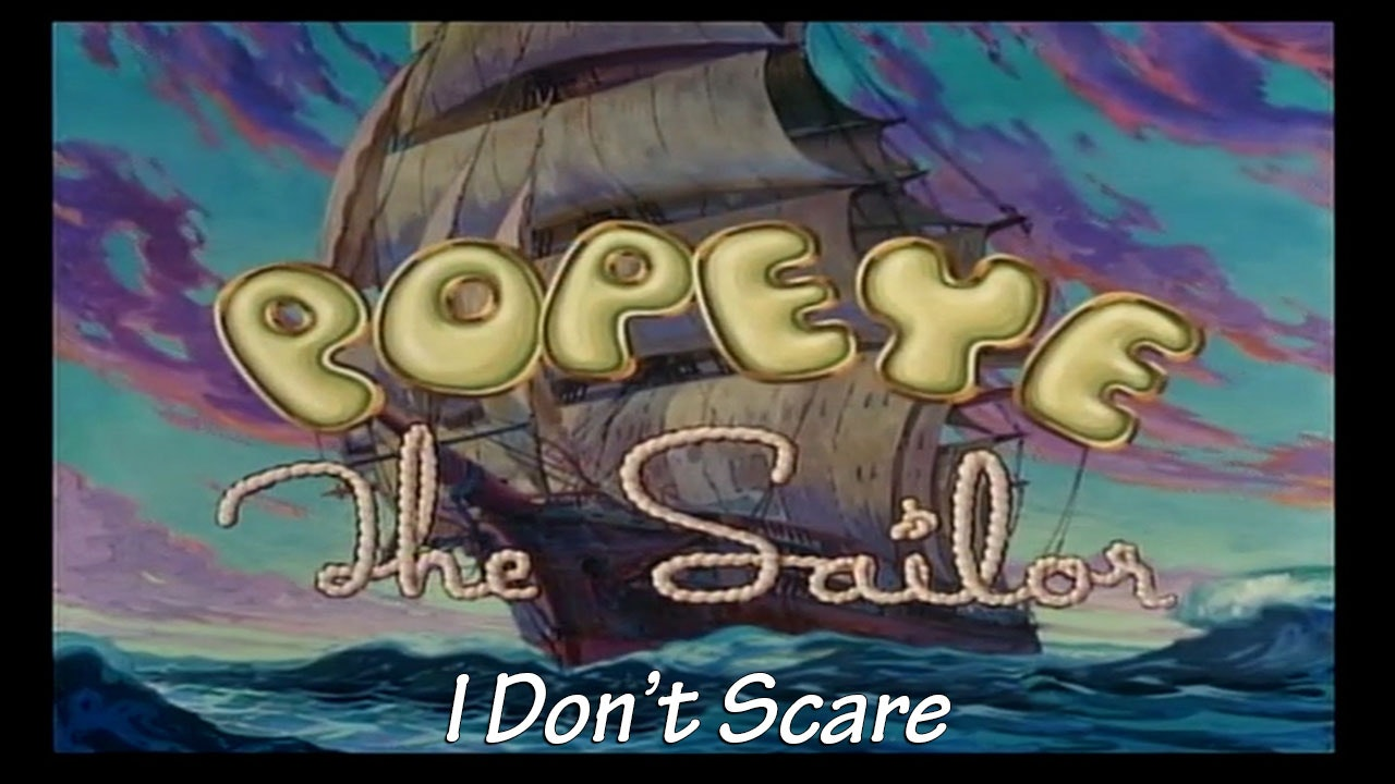 "Popeye the Sailor Man: ""I Don't Scare"""
