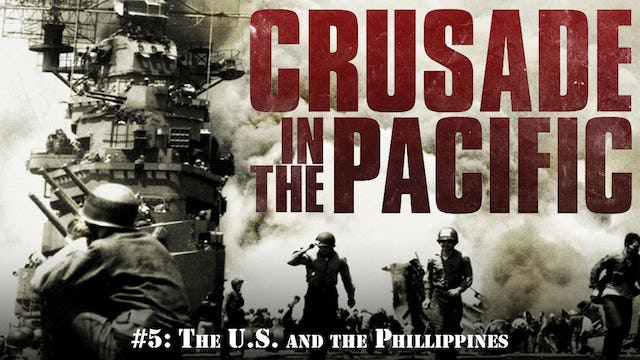 """Crusade in the Pacific- Chapter Five: """"The U.S. and the Phillippines"""""""