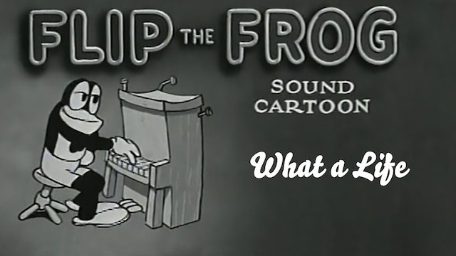 Flip the Frog: What a Life