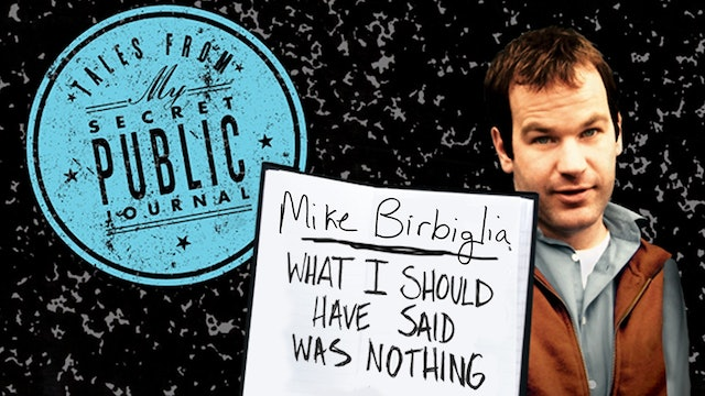 Mike Birbiglia: What I Should Have Said Was Nothing – Tales From My Secret Public Journal