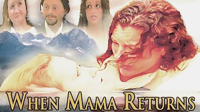 When Mama Returns