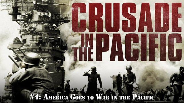 """Crusade in the Pacific- Chapter Four: """"America Goes to War in the Pacific"""""""
