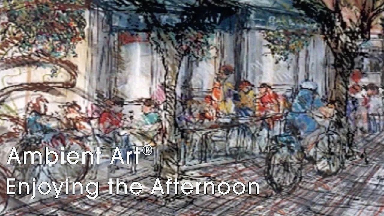 AmbientArt® Enjoying the Afternoon
