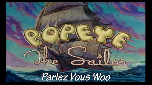 "Popeye the Sailor Man: ""Parlez Vous Woo"""