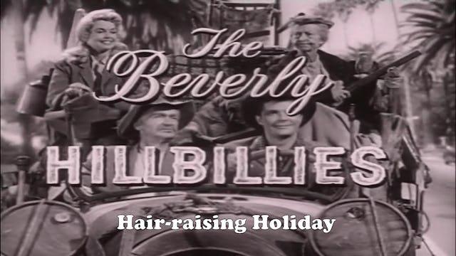 "Beverly Hillbillies ""Hair-Raising Holiday"""
