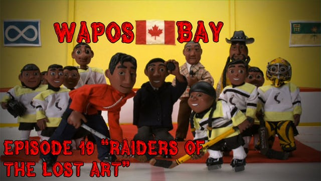 "Wapos Bay Ep19: ""Raiders of the Lost Art"""