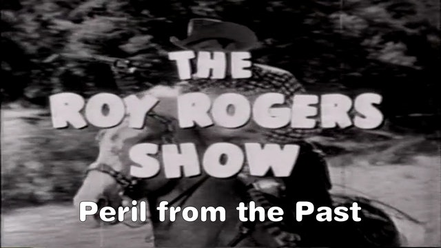 "The Roy Rogers Show ""Peril From the Past"""