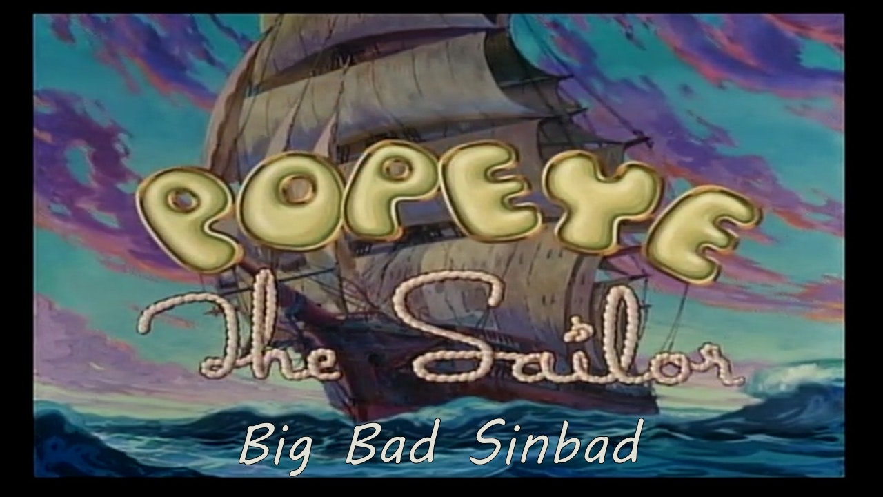 "Popeye the Sailor Man: ""Big Bad Sinbad"""