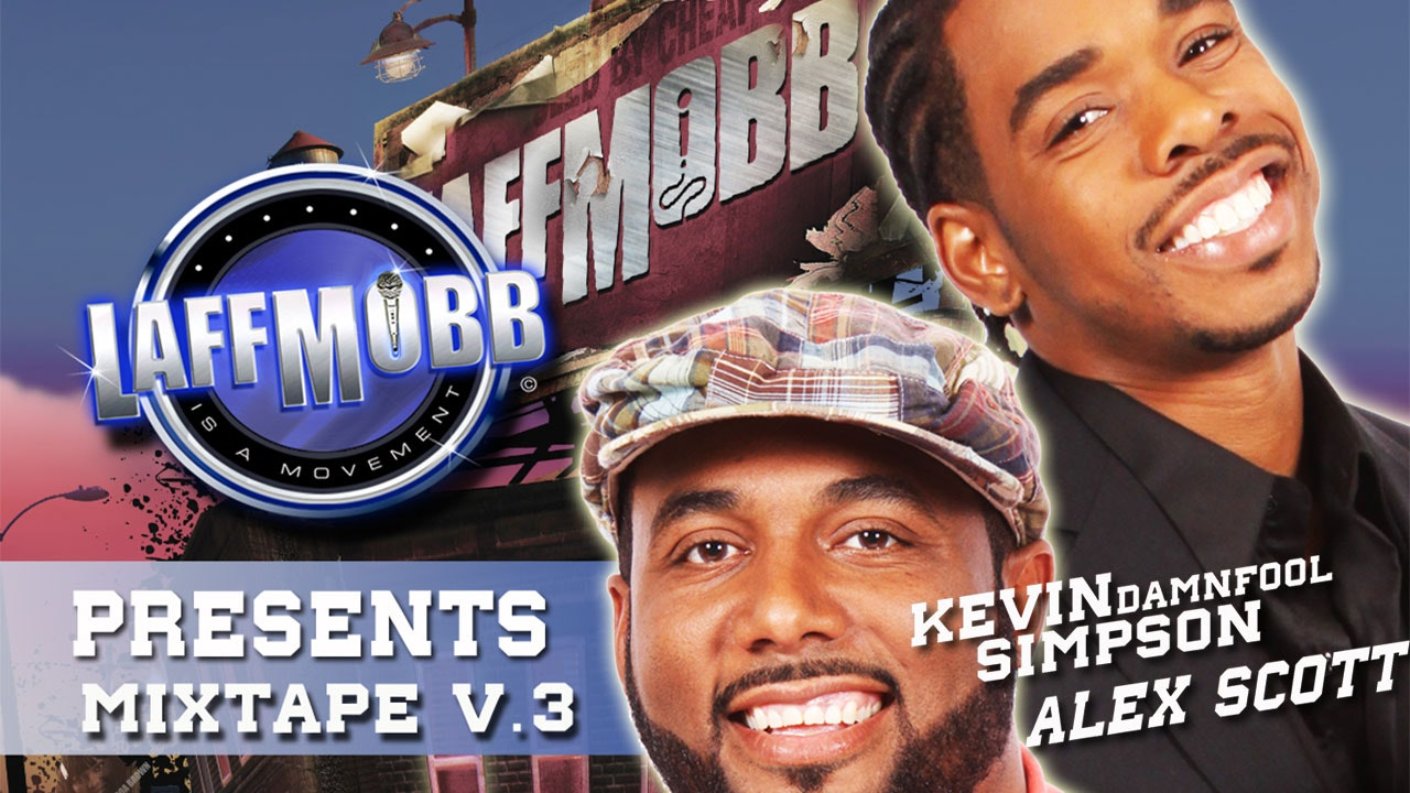 "LAFF MOBB Presents Comedy Mixtape Volume 3 - Kevin ""Damn Fool"" Simpson/Alex Scott"