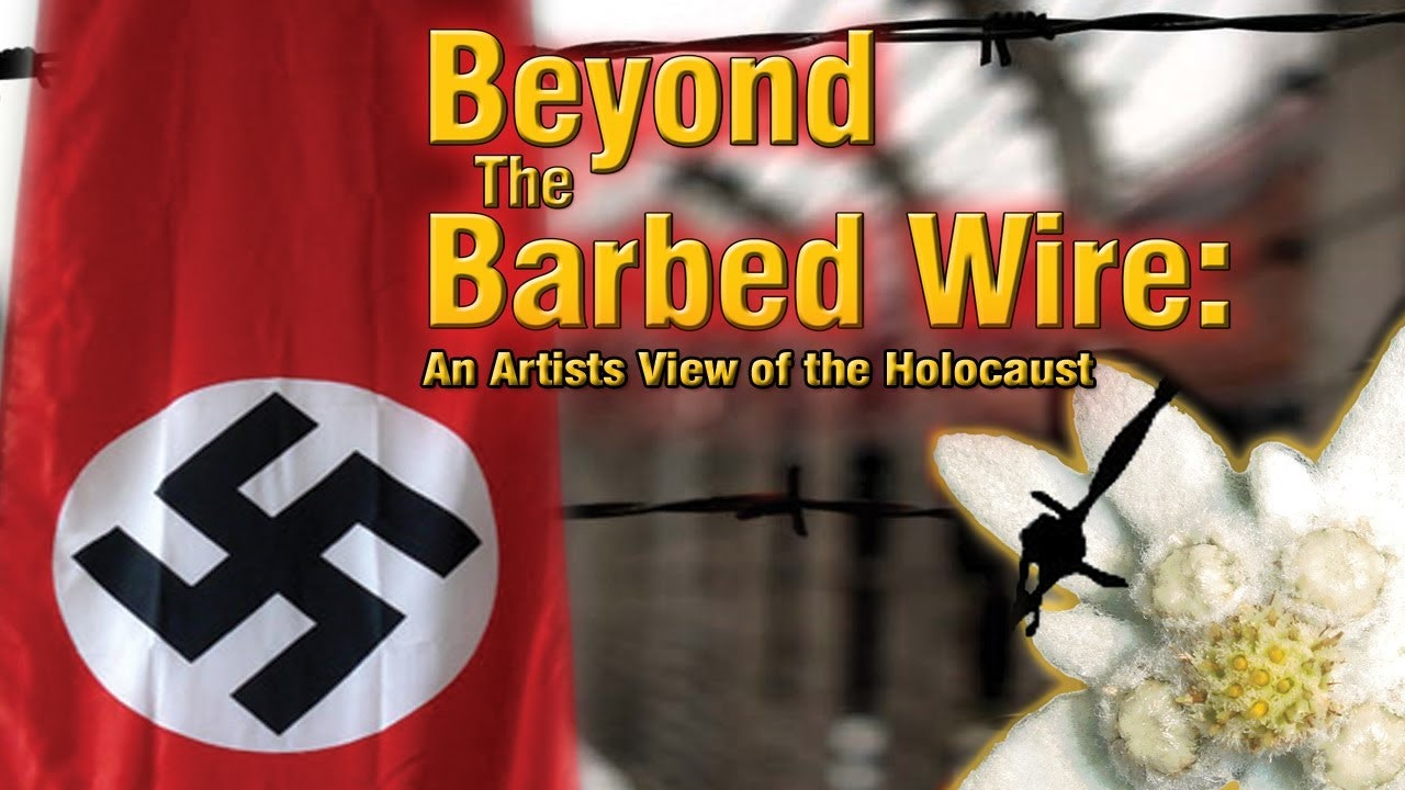 Beyond The Barbed Wire: An Artist's View of the Holocaust