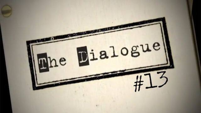The Dialogue - 13